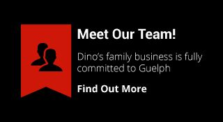 Meet Our Team! | Dino's family business is fully committed to Guelph | Find Out More
